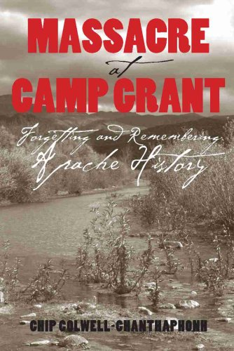 Massacre at Camp Grant Forgetting and Remembering Apache History  2007 edition cover