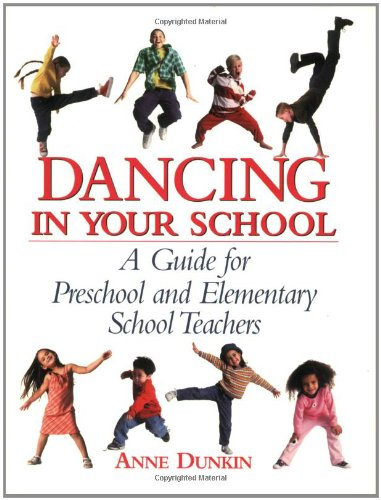 Dancing in Your School A Guide for Preschool and Elementary School Teachers  2006 9780871272850 Front Cover