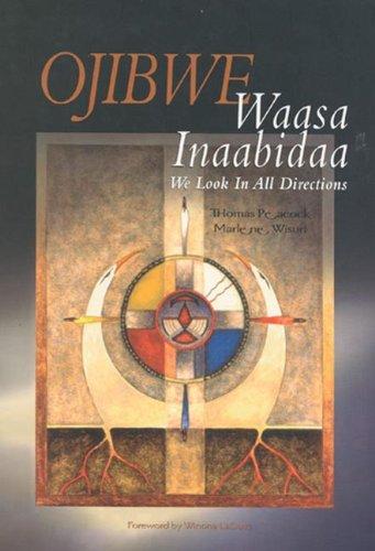 Ojibwe Waasa Inaabidaa, We Look in All Directions N/A edition cover