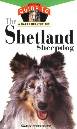 Shetland Sheepdog An Owner's Guide to a Happy Healthy Pet  1995 9780876053850 Front Cover