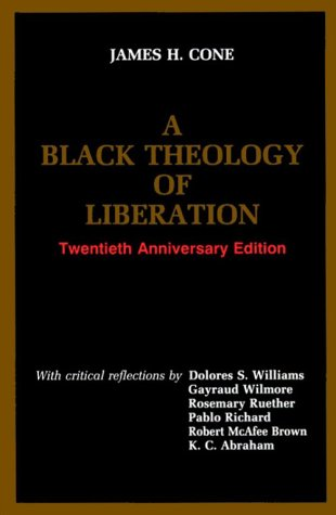 Black Theology of Liberation Twentieth Anniversary with Critical Responses 20th (Anniversary) edition cover
