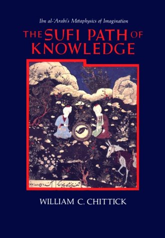 Sufi Path of Knowledge Ibn Al-Arabi's Metaphysics of Imagination N/A edition cover