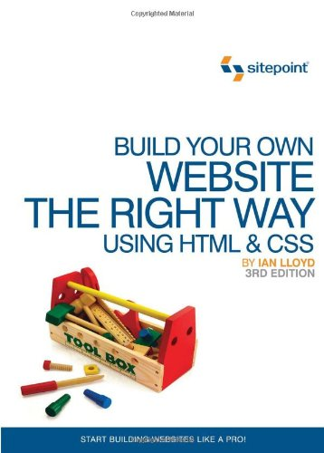 Build Your Own Website the Right Way Using HTML and CSS  3rd 2011 edition cover