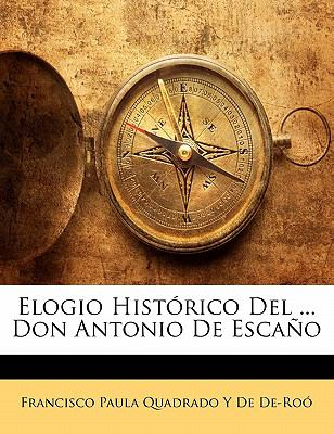 Elogio Histórico Del Don Antonio de Escaño N/A edition cover