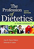 Profession of Dietetics  6th 2017 (Revised) 9781284101850 Front Cover