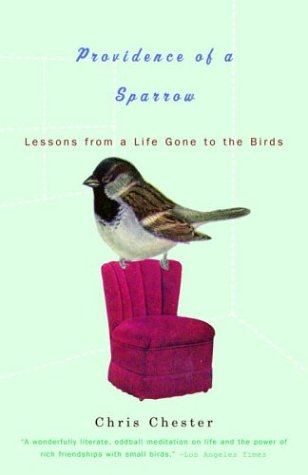 Providence of a Sparrow Lessons from a Life Gone to the Birds  2004 9781400033850 Front Cover