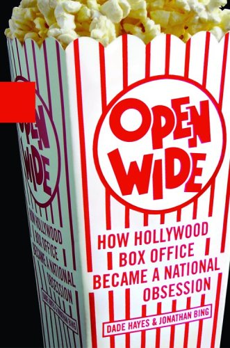 Open Wide How Hollywood Box Office Became a National Obsession  2006 9781401359850 Front Cover