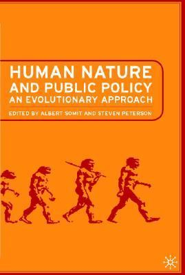 Human Nature and Public Policy An Evolutionary Approach  2003 (Revised) 9781403962850 Front Cover