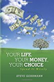Your Life, Your Money, Your Choice Spend It Wisely N/A 9781483993850 Front Cover