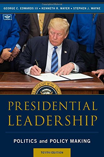 Presidential Leadership Politics and Policy Making 10th 2018 (Revised) 9781538110850 Front Cover