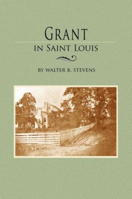 Grant in Saint Louis  N/A 9781557090850 Front Cover