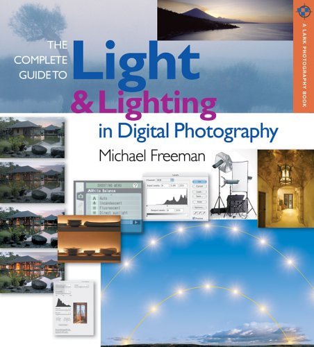 Complete Guide to Light and Lighting in Digital Photography   2006 edition cover