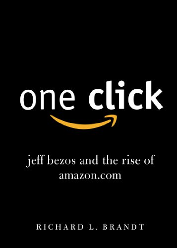One Click Jeff Bezos and the Rise of Amazon.com N/A 9781591845850 Front Cover
