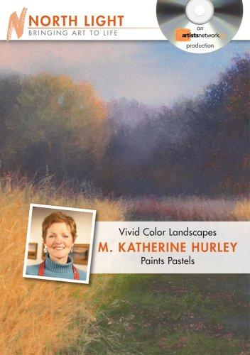 Vivid Color Landscapes M. Katherine Hurley Paints Pastels:  2009 edition cover