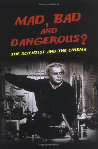 Mad, Bad and Dangerous? The Scientist and the Cinema  2005 edition cover