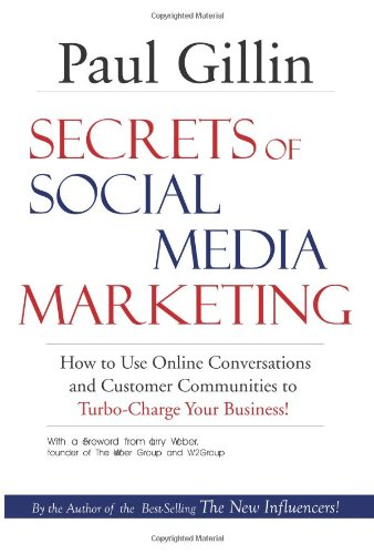 Secrets of Social Media Marketing How to Use Online Conversations and Customer Communities to Turbo-Charge Your Business!  2009 edition cover