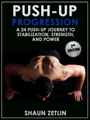 Push-Up Progression A 24 Push-Up Journey to Stabilization, Strength and Power  2015 9781932549850 Front Cover