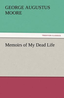 Memoirs of My Dead Life  N/A 9783842431850 Front Cover