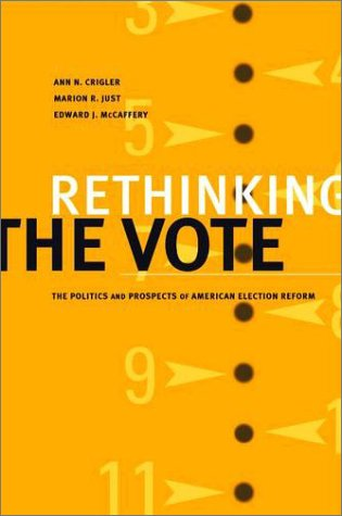 Rethinking the Vote The Politics and Prospects of American Election Reform  2004 edition cover