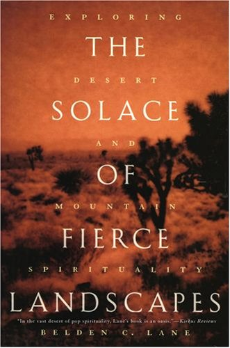 Solace of Fierce Landscapes Exploring Desert and Mountain Spirituality  2007 edition cover