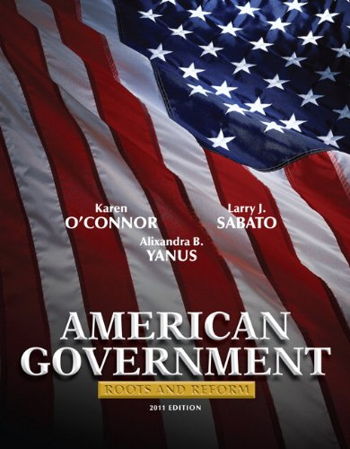 American Government Roots and Reform 2011 11th 2011 edition cover