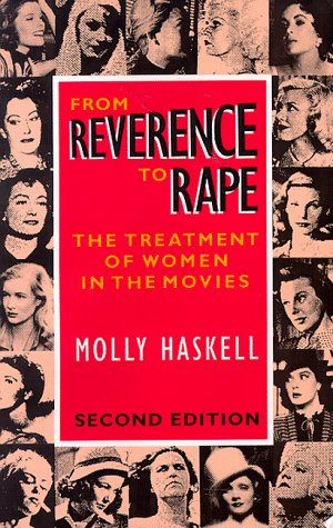 From Reverence to Rape The Treatment of Women in the Movies 2nd 1987 edition cover