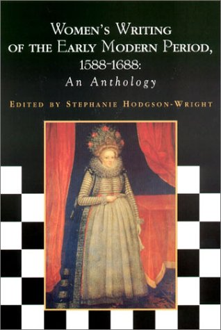 Women's Writing of the Early Modern Period, 1588-1688 An Anthology  2002 9780231127851 Front Cover