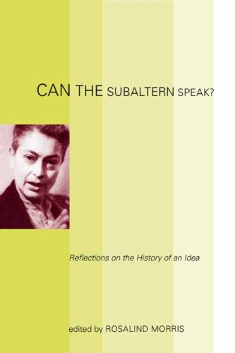 Can the Subaltern Speak? Reflections on the History of an Idea  2010 edition cover