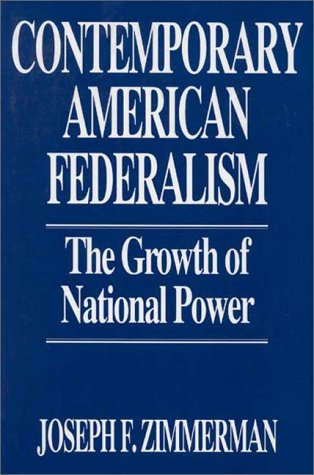 Contemporary American Federalism The Growth of National Power N/A 9780275943851 Front Cover