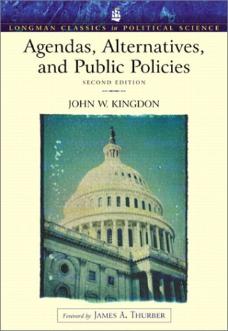 Agendas, Alternatives, and Public Policies  2nd 2003 (Revised) edition cover