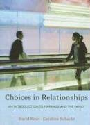 Choices in Relationships An Introduction to Marriage and the Family 9th 2008 (Revised) 9780495091851 Front Cover