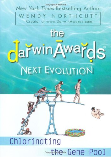 Darwin Awards Next Evolution Chlorinating the Gene Pool N/A 9780525950851 Front Cover