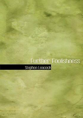Further Foolishness   2008 9780554235851 Front Cover