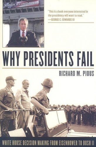 Why Presidents Fail White House Decision Making from Eisenhower to Bush II  2008 edition cover