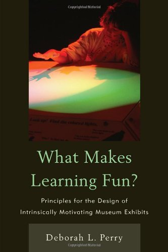 What Makes Learning Fun? Principles for the Design of Intrinsically Motivating Museum Exhibits  2011 edition cover