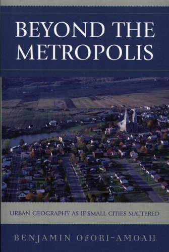 Beyond the Metropolis Urban Geography As If Small Cities Mattered  2007 edition cover