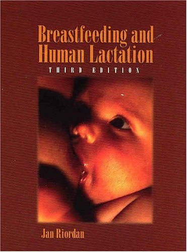 Breastfeeding and Human Lactation  3rd 2005 (Revised) edition cover