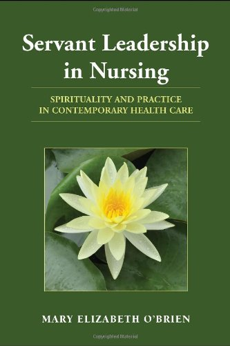 Servant Leadership in Nursing Spirituality and Practice in Contemporary Health Care  2011 (Revised) edition cover