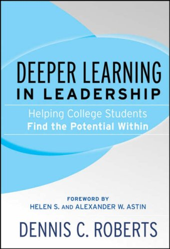 Deeper Learning in Leadership Helping College Students Find the Potential Within  2007 edition cover