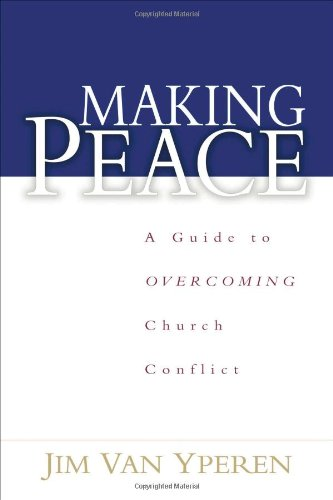 Making Peace A Guide to Overcoming Church Conflict  2002 edition cover