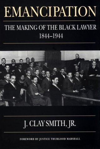Emancipation The Making of the Black Lawyer, 1844-1944  1993 edition cover