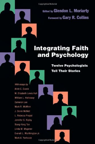 Integrating Faith and Psychology Twelve Psychologists�Tell Their Stories  2010 edition cover