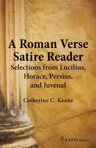 Roman Verse Satire Reader Selections from Lucilius Horace Persius and Juvenal  2010 edition cover