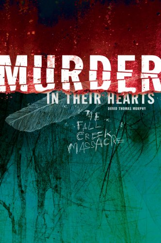 Murder in Their Hearts The Fall Creek Massacre  2010 edition cover