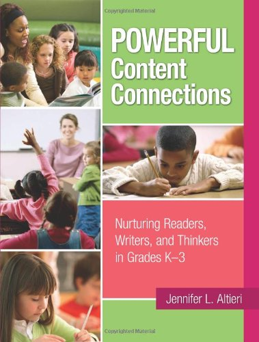 Powerful Content Connections: Nurturing Readers, Writers, and Thinkers in Grades K-3  2013 edition cover