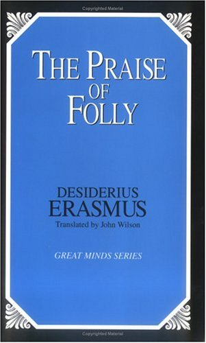 Praise of Folly  Unabridged 9780879758851 Front Cover