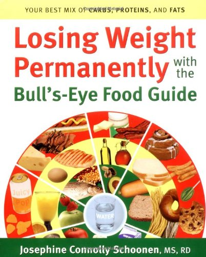 Losing Weight Permanently with the Bull's-Eye Food Guide Your Best Mix of Carbs, Proteins, and Fats  2004 edition cover