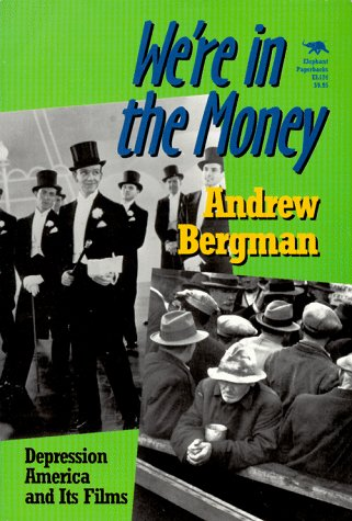We're in the Money Depression America and Its Films Reprint edition cover
