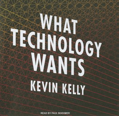 What Technology Wants: Library Edition  2010 edition cover