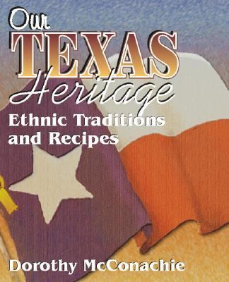 Our Texas Heritage Traditions and Recipes  2000 9781556227851 Front Cover